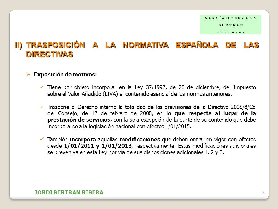 II) TRASPOSICIÓN A LA NORMATIVA ESPAÑOLA DE LAS DIRECTIVAS