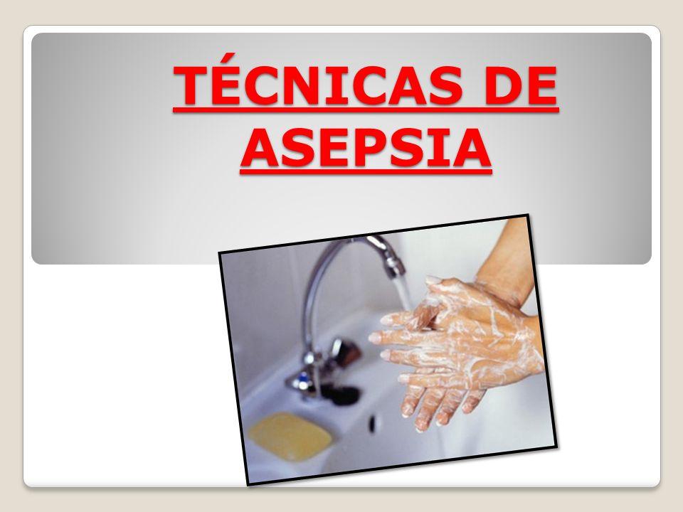 TÉCNICAS DE ASEPSIA
