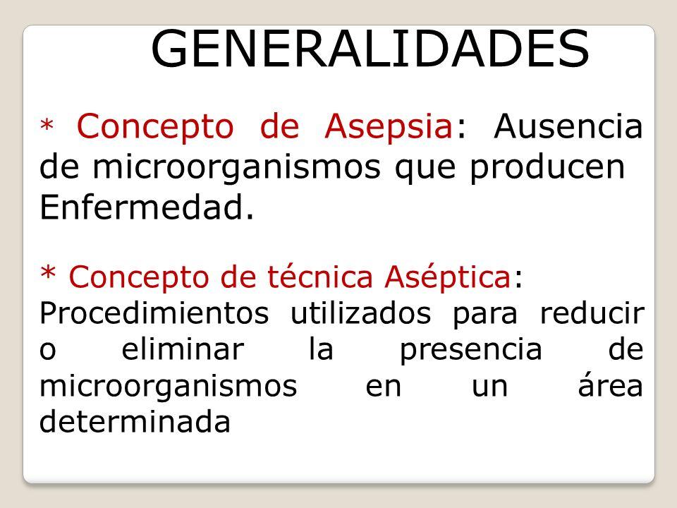 GENERALIDADES Enfermedad. * Concepto de técnica Aséptica: