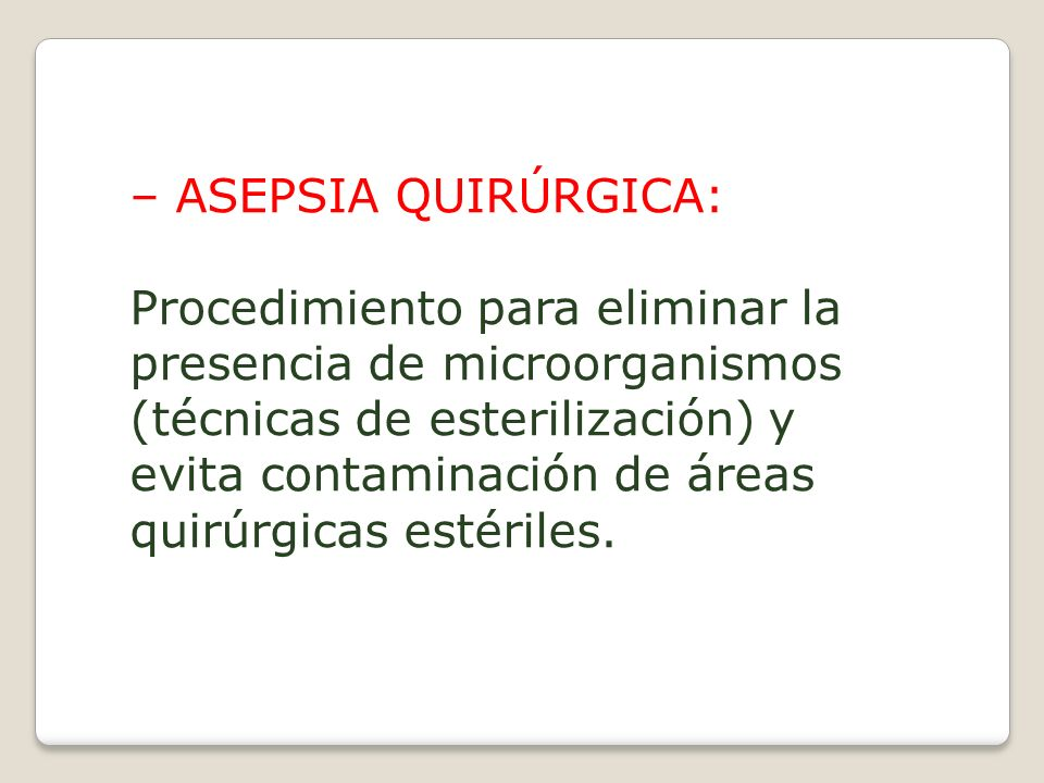 – ASEPSIA QUIRÚRGICA: