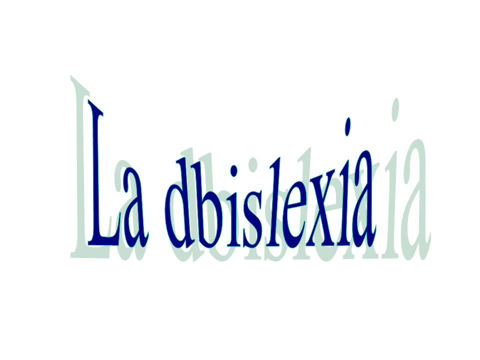 La dbislexia