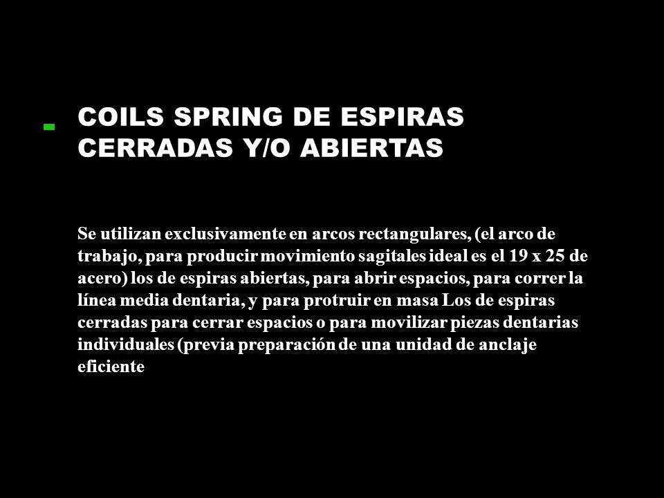 COILS SPRING DE ESPIRAS CERRADAS Y/O ABIERTAS