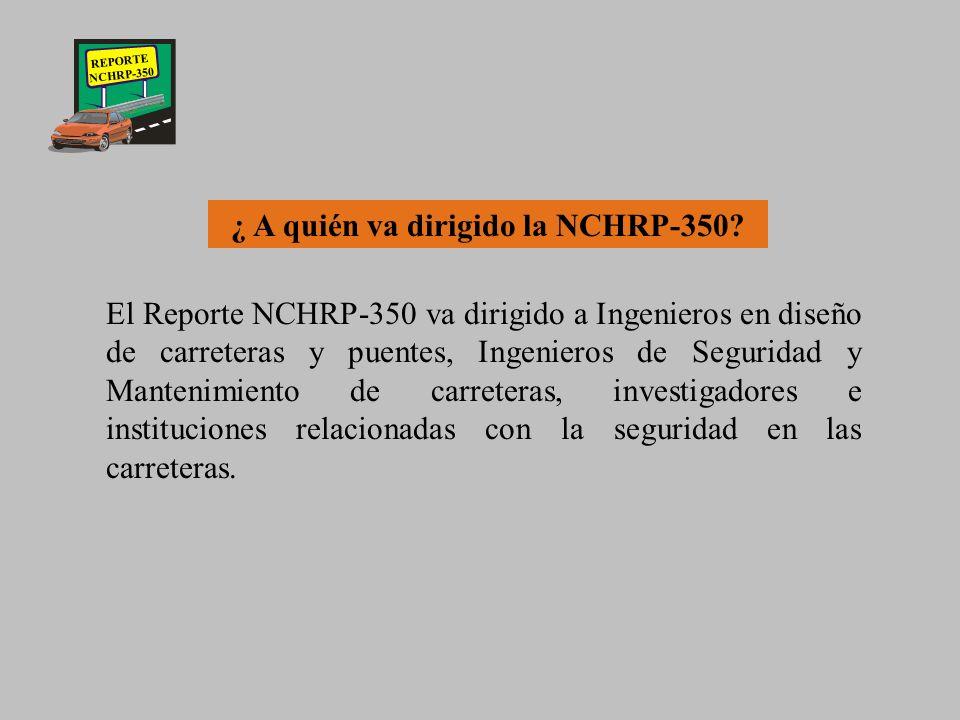 ¿ A quién va dirigido la NCHRP-350