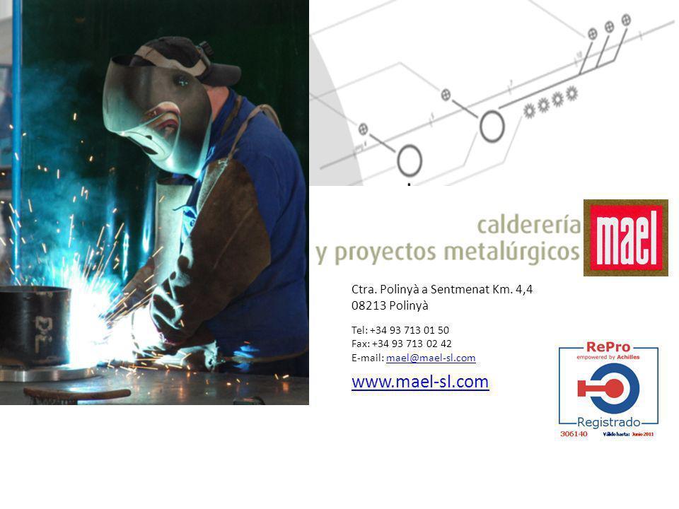 www.mael-sl.com Ctra. Polinyà a Sentmenat Km. 4,4 08213 Polinyà