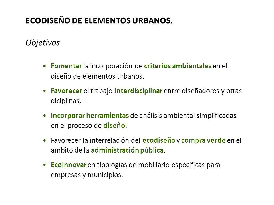 ECODISEÑO DE ELEMENTOS URBANOS. Objetivos