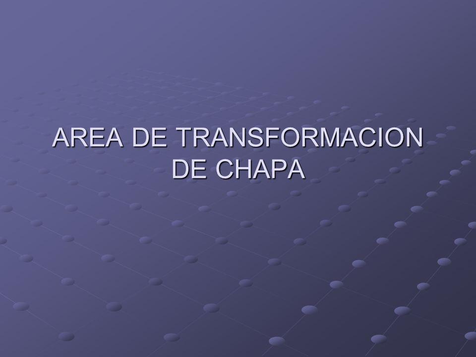 AREA DE TRANSFORMACION DE CHAPA