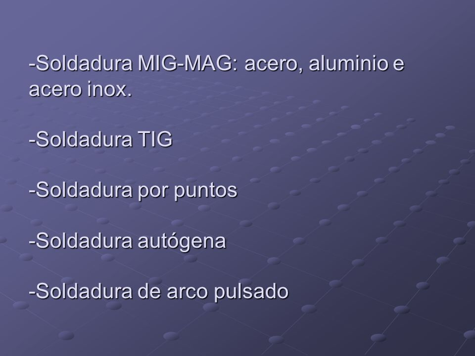 -Soldadura MIG-MAG: acero, aluminio e acero inox