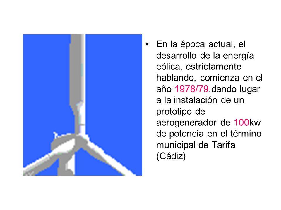 En la época actual, el desarrollo de la energía eólica, estrictamente hablando, comienza en el año 1978/79,dando lugar a la instalación de un prototipo de aerogenerador de 100kw de potencia en el término municipal de Tarifa (Cádiz)