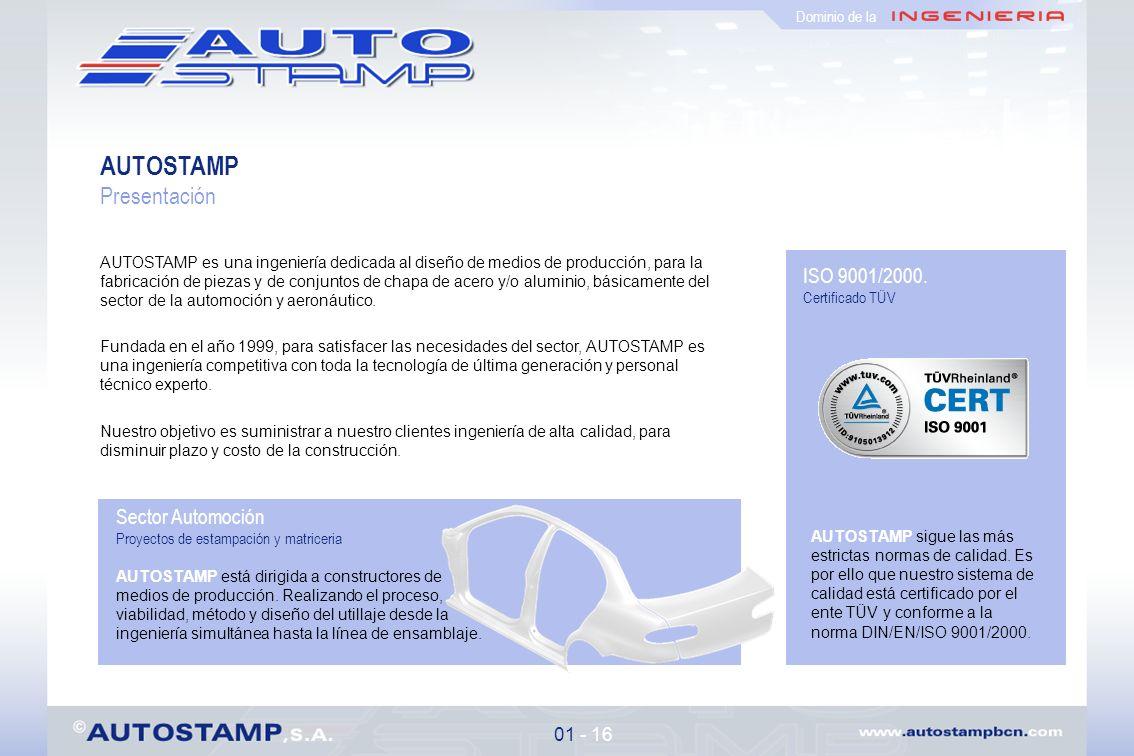 AUTOSTAMP Presentación ISO 9001/2000. Sector Automoción 01 - 16