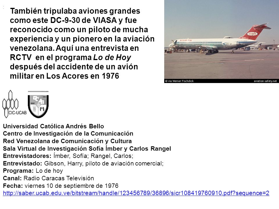 También tripulaba aviones grandes como este DC-9-30 de VIASA y fue