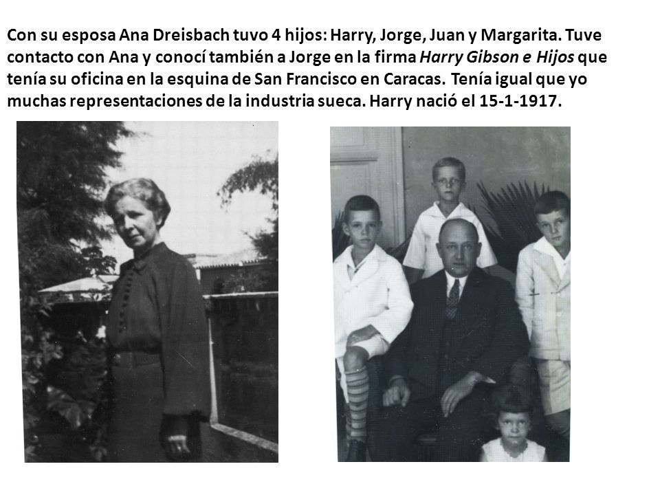 Con su esposa Ana Dreisbach tuvo 4 hijos: Harry, Jorge, Juan y Margarita.