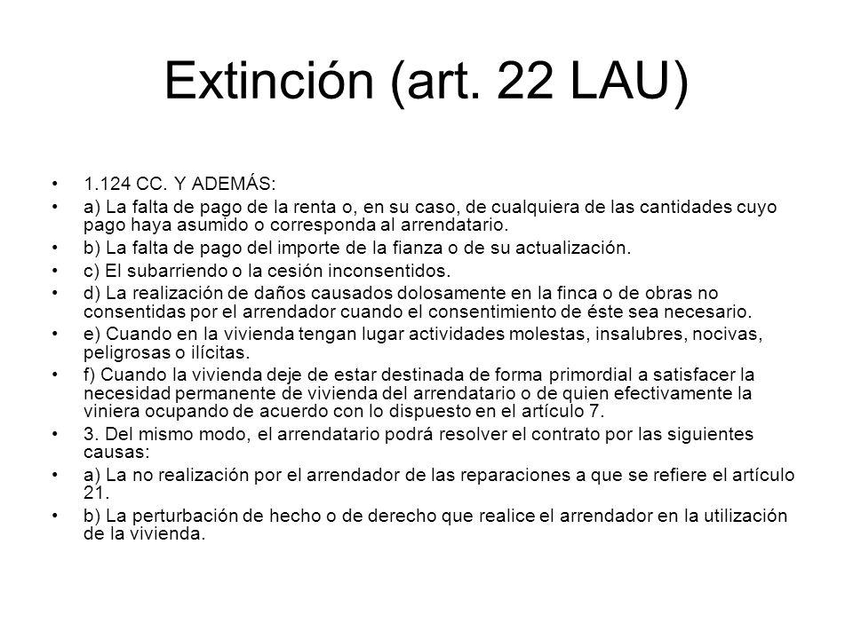 Extinción (art. 22 LAU) 1.124 CC. Y ADEMÁS: