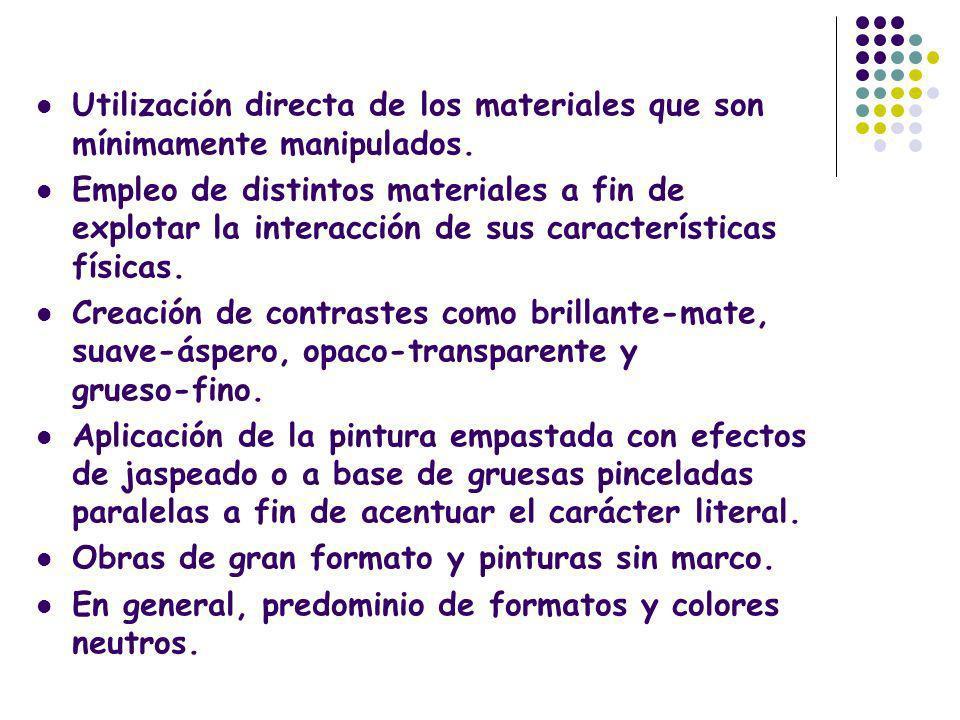 Utilización directa de los materiales que son mínimamente manipulados.