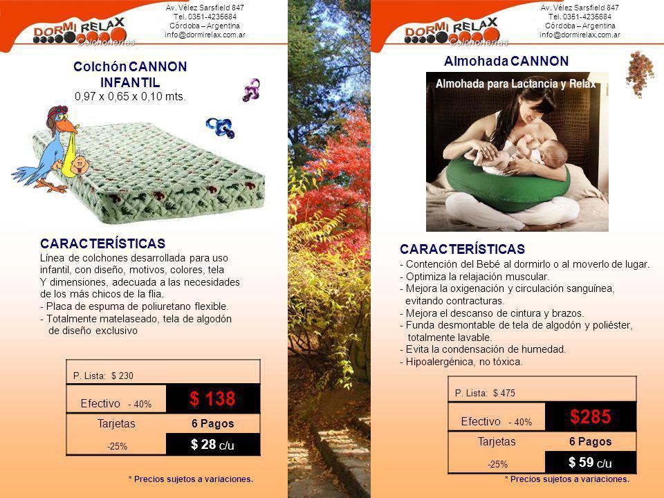 $ 138 $285 Almohada CANNON Colchón CANNON INFANTIL $ 28 c/u $ 59 c/u