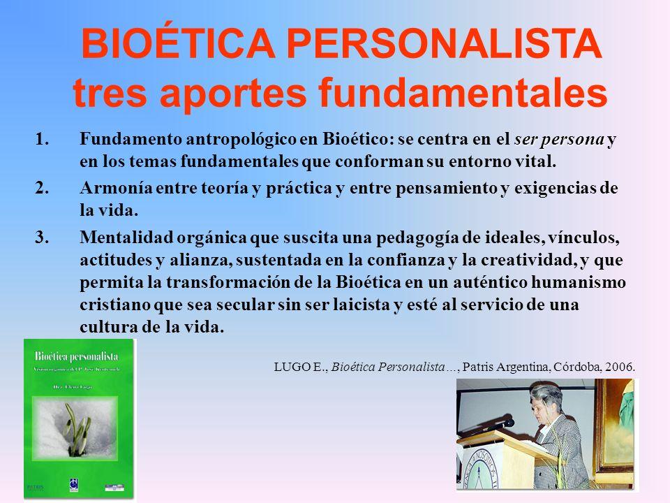 BIOÉTICA PERSONALISTA tres aportes fundamentales