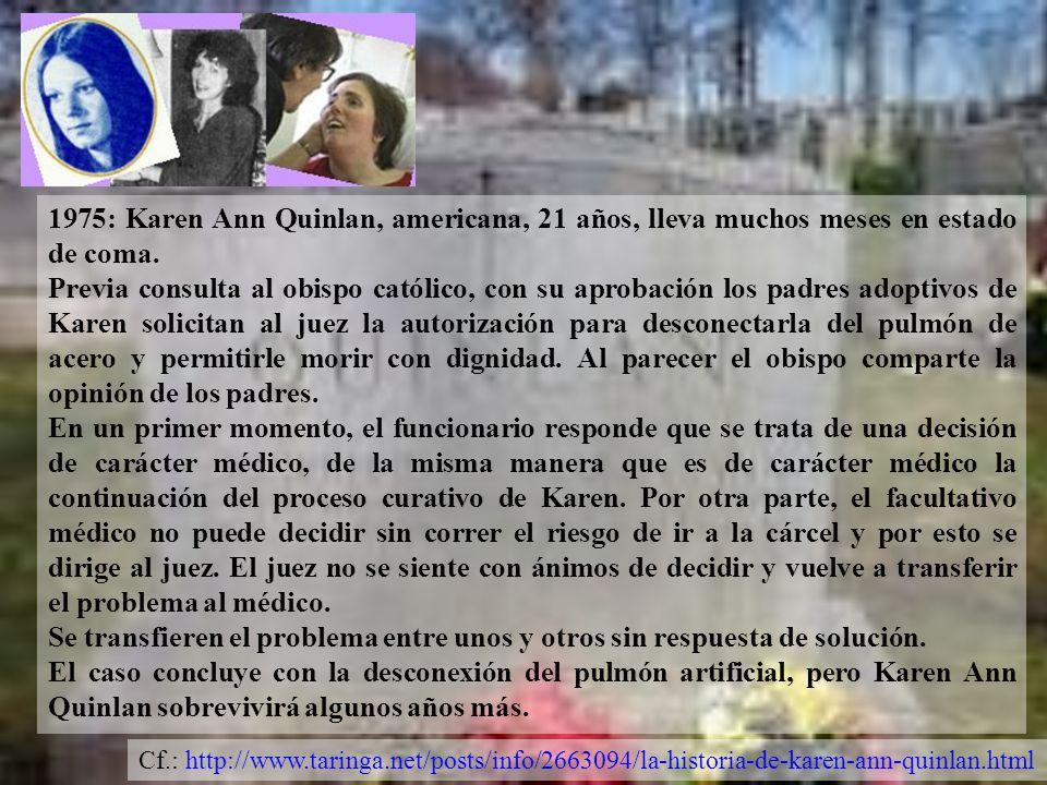 1975: Karen Ann Quinlan, americana, 21 años, lleva muchos meses en estado de coma.