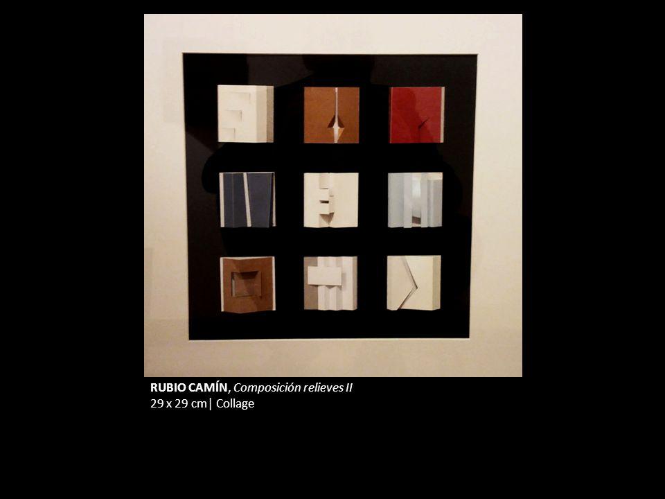 RUBIO CAMÍN, Composición relieves II