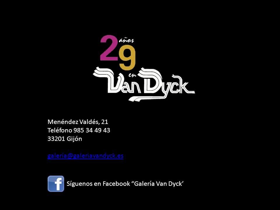 Menéndez Valdés, 21 Teléfono 985 34 49 43. 33201 Gijón. galería@galeriavandyck.es.