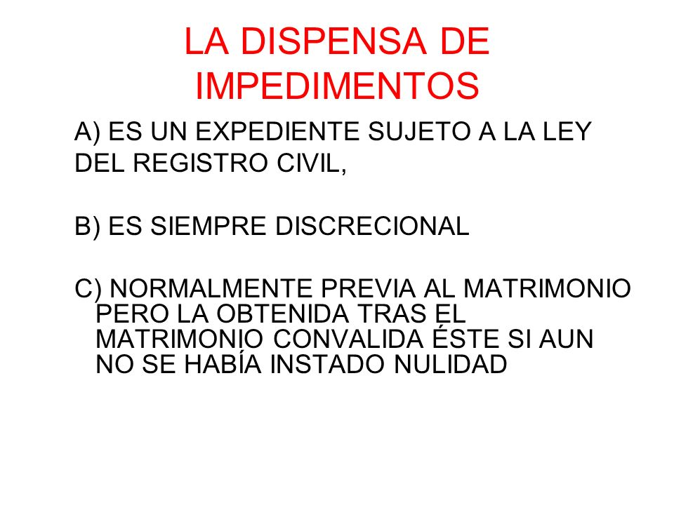 LA DISPENSA DE IMPEDIMENTOS