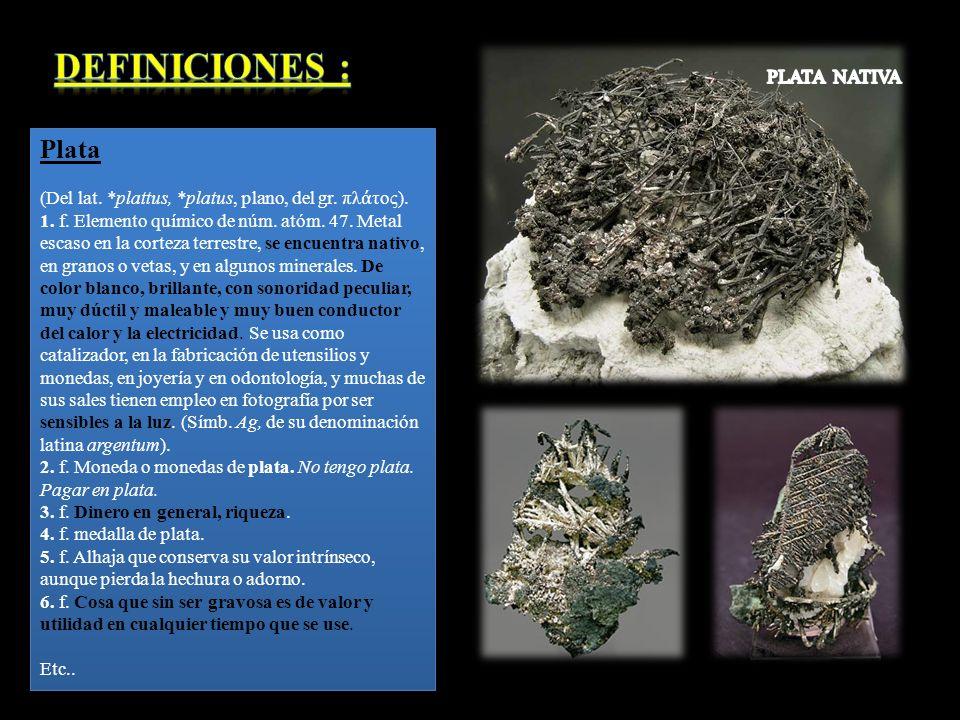 Definiciones : Plata PLATA NATIVA