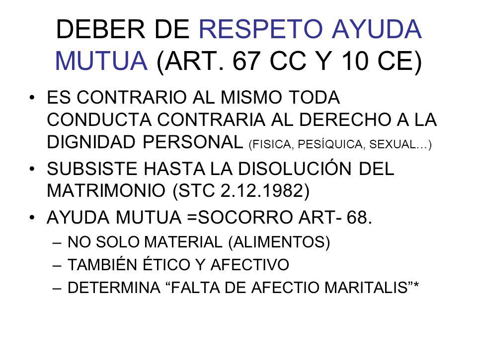 DEBER DE RESPETO AYUDA MUTUA (ART. 67 CC Y 10 CE)
