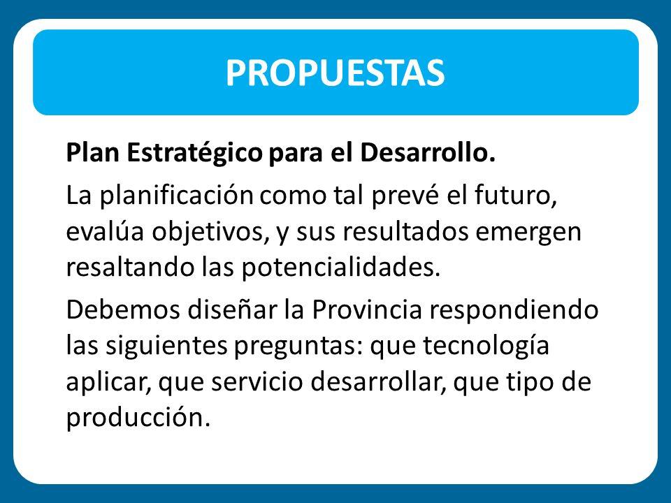 PROPUESTAS Plan Estratégico para el Desarrollo.