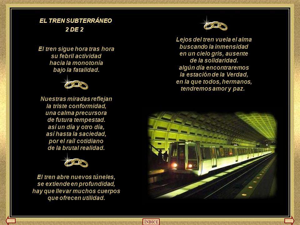 EL TREN SUBTERRÁNEO 2 DE 2 Lejos del tren vuela el alma