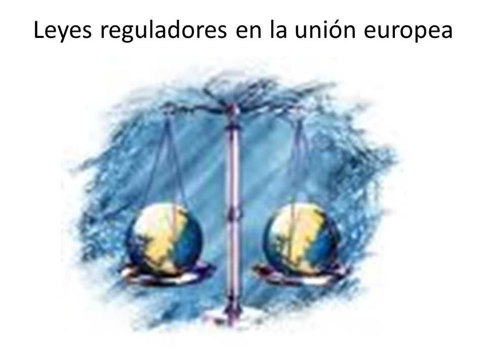 Leyes reguladores en la unión europea