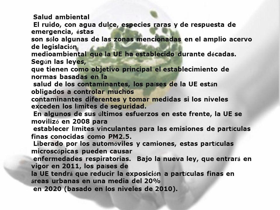 Salud ambiental El ruido, con agua dulce, especies raras y de respuesta de emergencia, éstas.