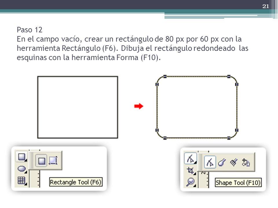Paso 12 En el campo vacío, crear un rectángulo de 80 px por 60 px con la herramienta Rectángulo (F6).