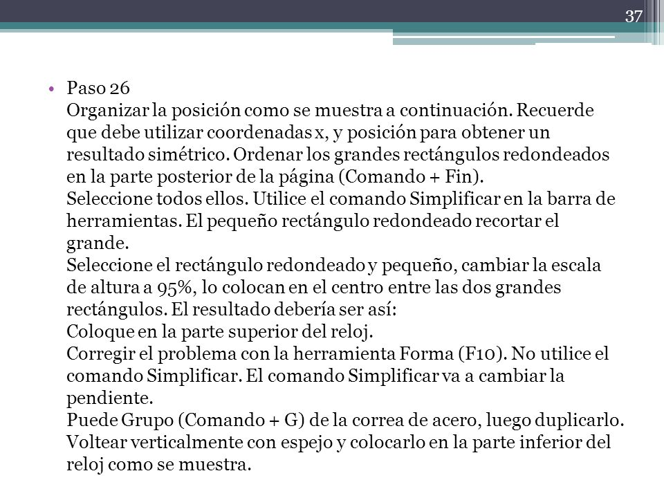 Paso 26 Organizar la posición como se muestra a continuación