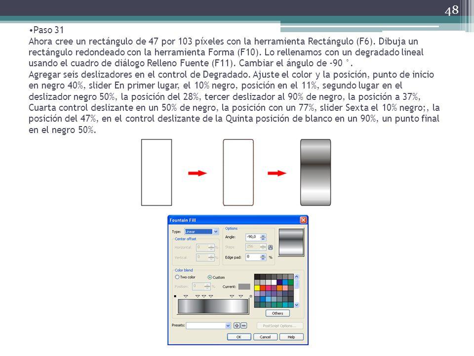 Paso 31 Ahora cree un rectángulo de 47 por 103 píxeles con la herramienta Rectángulo (F6).