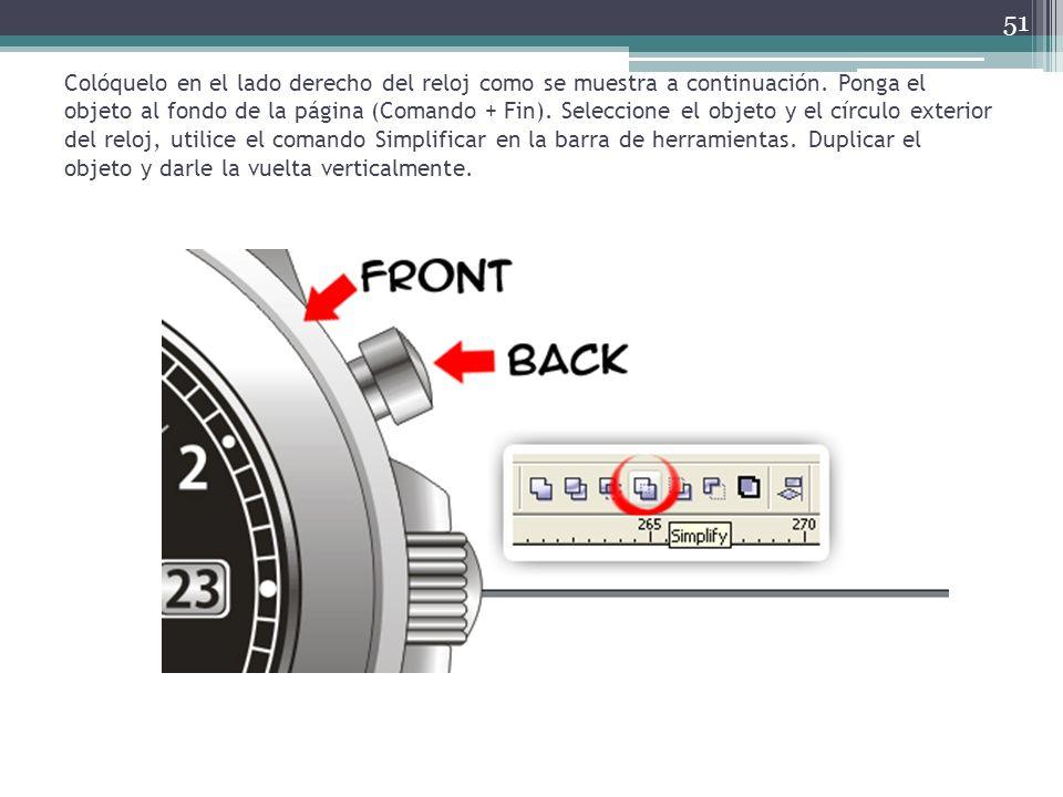 Colóquelo en el lado derecho del reloj como se muestra a continuación
