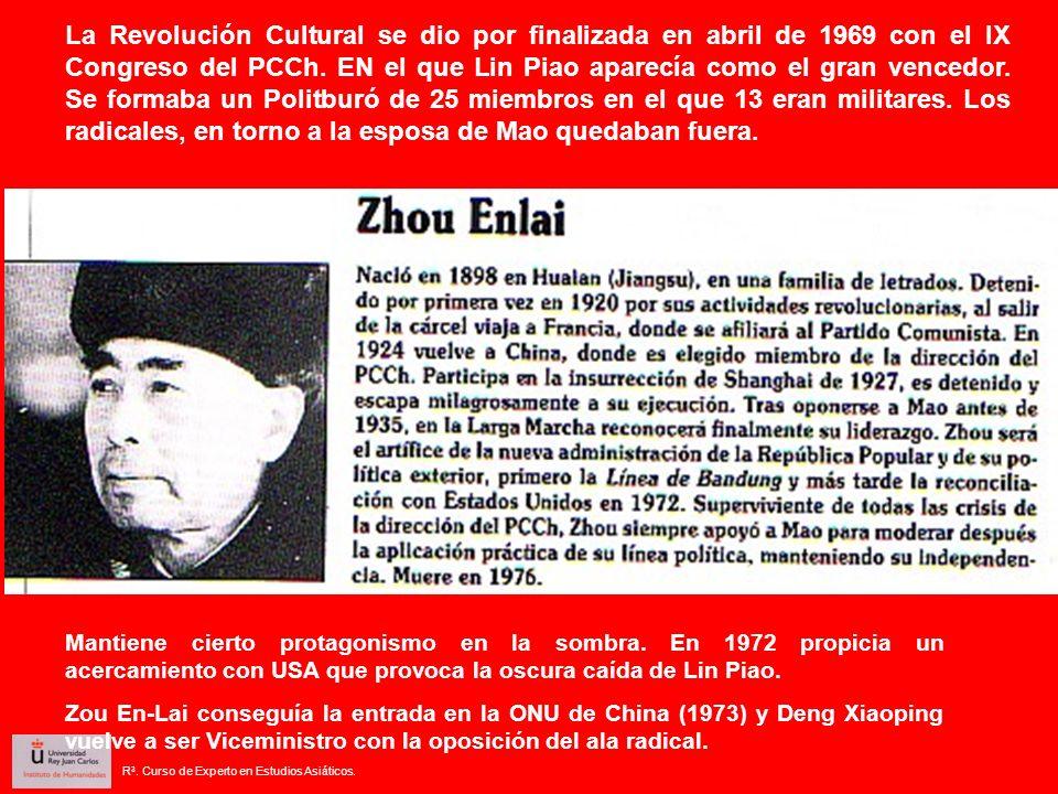 La Revolución Cultural se dio por finalizada en abril de 1969 con el IX Congreso del PCCh. EN el que Lin Piao aparecía como el gran vencedor. Se formaba un Politburó de 25 miembros en el que 13 eran militares. Los radicales, en torno a la esposa de Mao quedaban fuera.