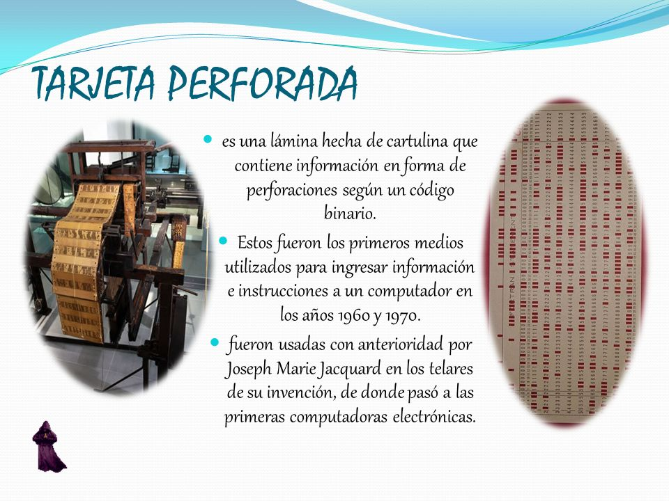 TARJETA PERFORADA es una lámina hecha de cartulina que contiene información en forma de perforaciones según un código binario.