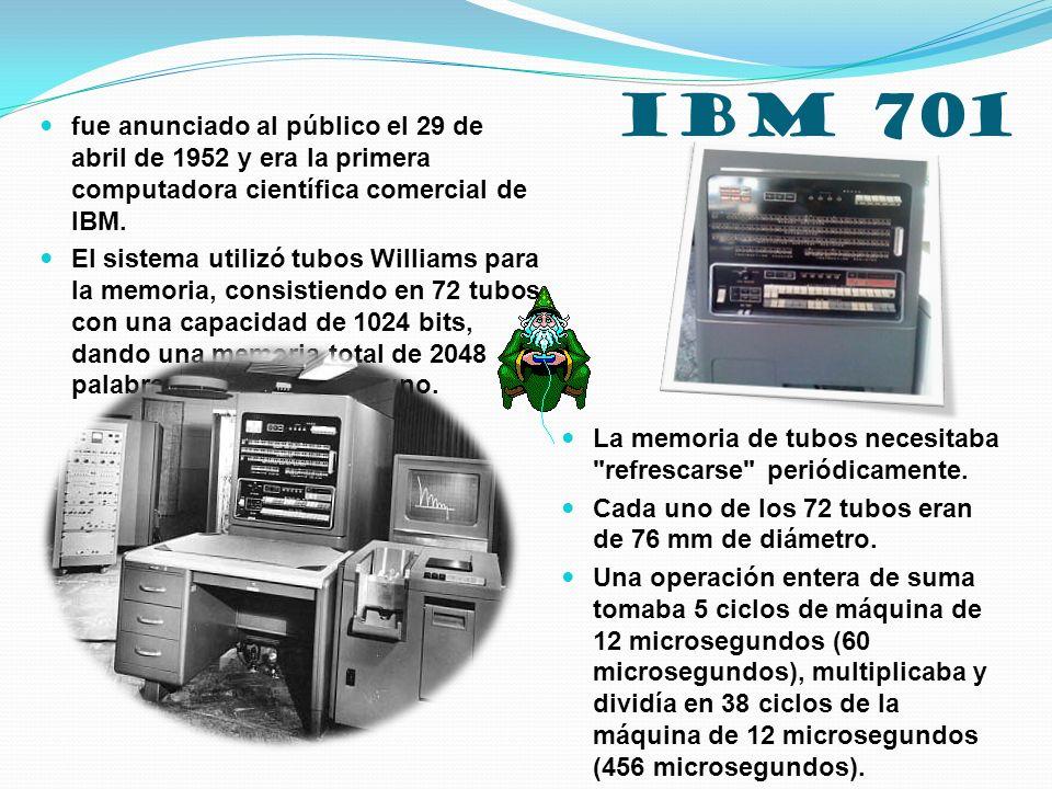 IBM 701 fue anunciado al público el 29 de abril de 1952 y era la primera computadora científica comercial de IBM.