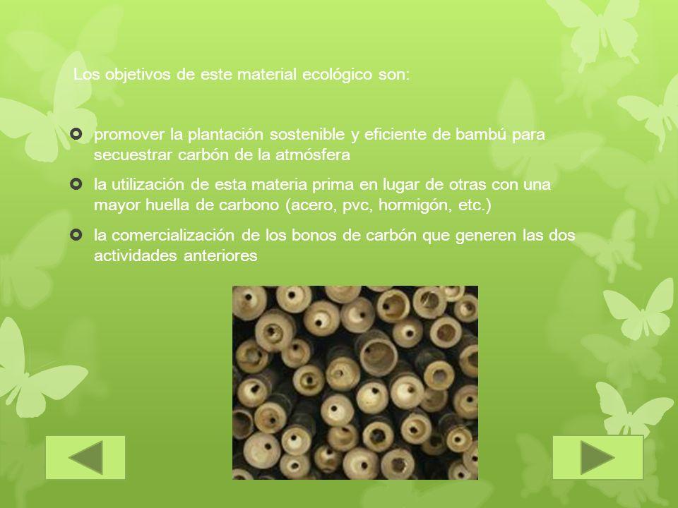 Los objetivos de este material ecológico son: