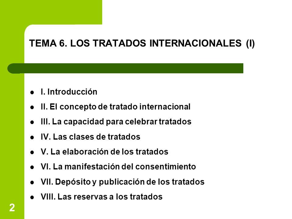 TEMA 6. LOS TRATADOS INTERNACIONALES (I)
