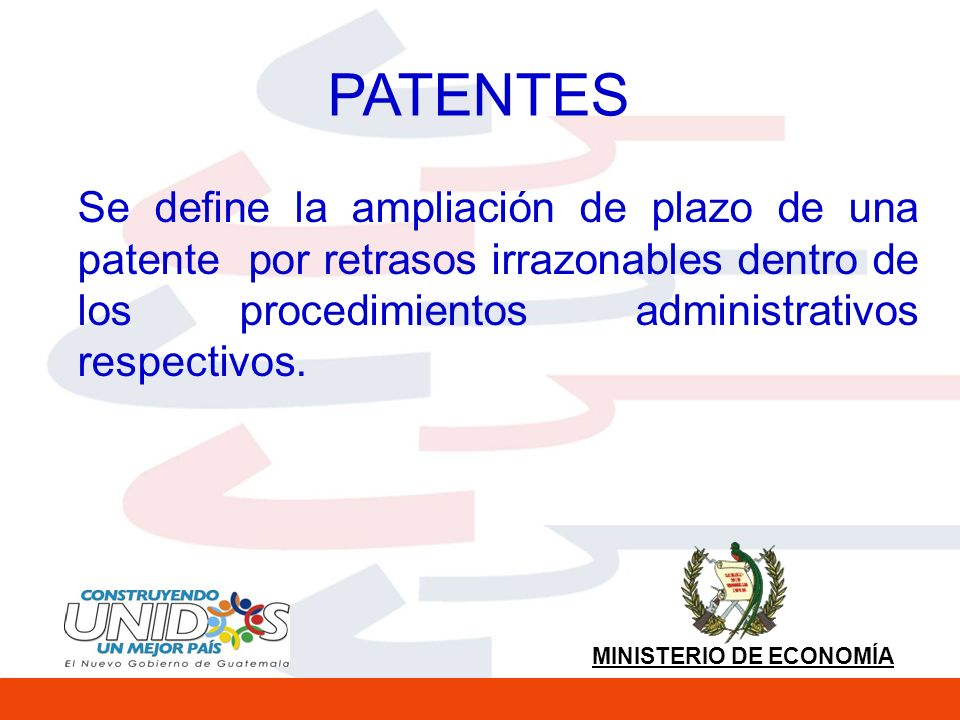 PATENTES Se define la ampliación de plazo de una patente por retrasos irrazonables dentro de los procedimientos administrativos respectivos.