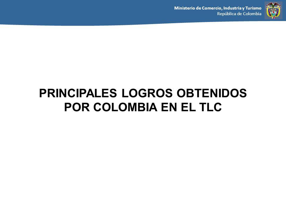 PRINCIPALES LOGROS OBTENIDOS POR COLOMBIA EN EL TLC