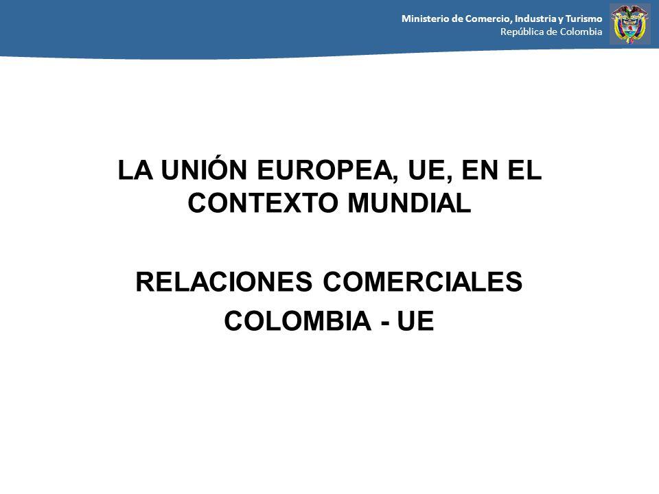 LA UNIÓN EUROPEA, UE, EN EL CONTEXTO MUNDIAL RELACIONES COMERCIALES
