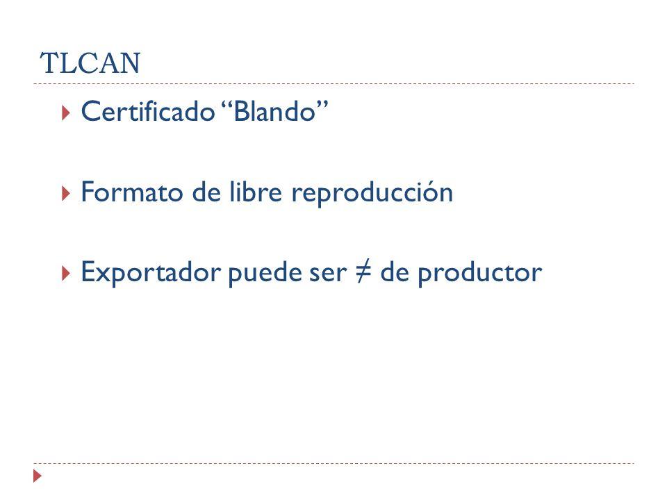 TLCAN Certificado Blando Formato de libre reproducción Exportador puede ser ≠ de productor