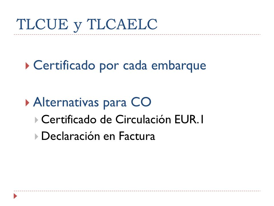 TLCUE y TLCAELC Certificado por cada embarque Alternativas para CO