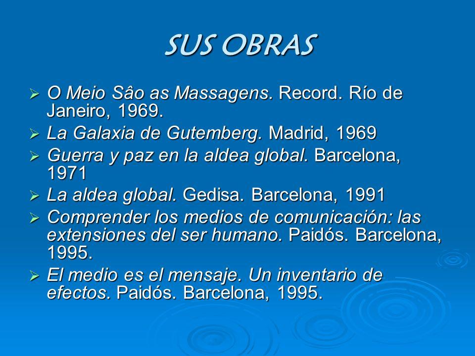 SUS OBRAS O Meio Sâo as Massagens. Record. Río de Janeiro, 1969.