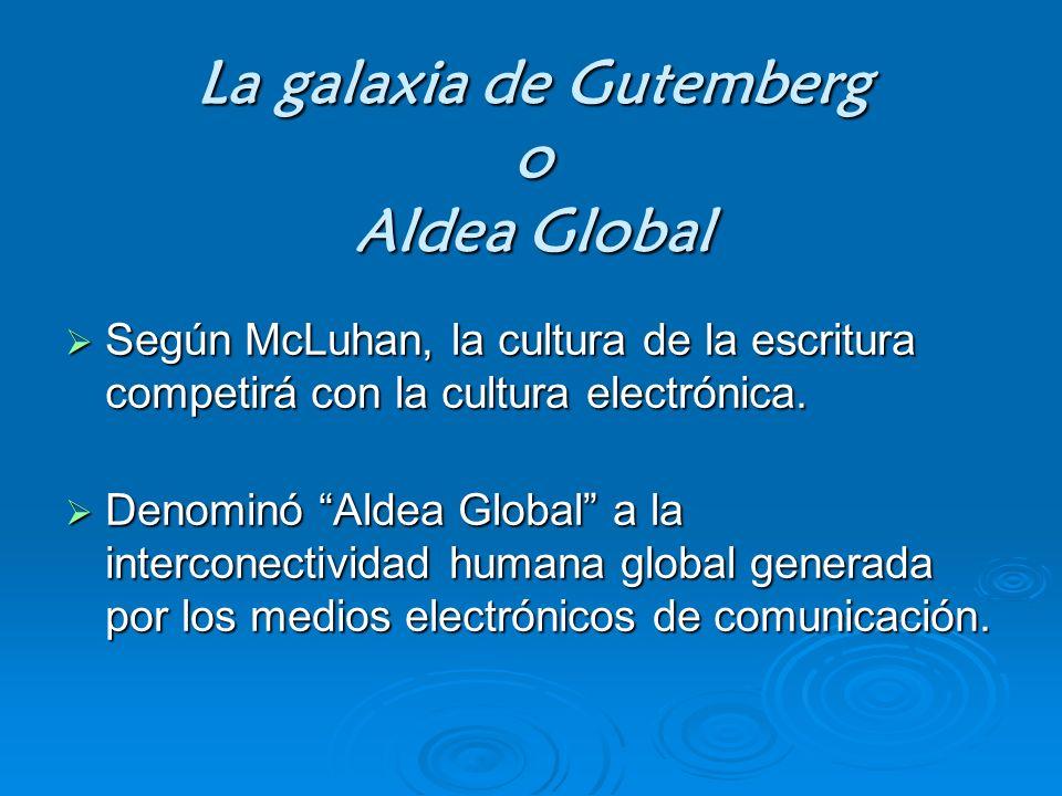 La galaxia de Gutemberg o Aldea Global
