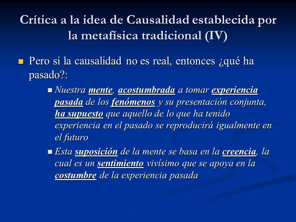 Crítica a la idea de Causalidad establecida por la metafísica tradicional (IV)