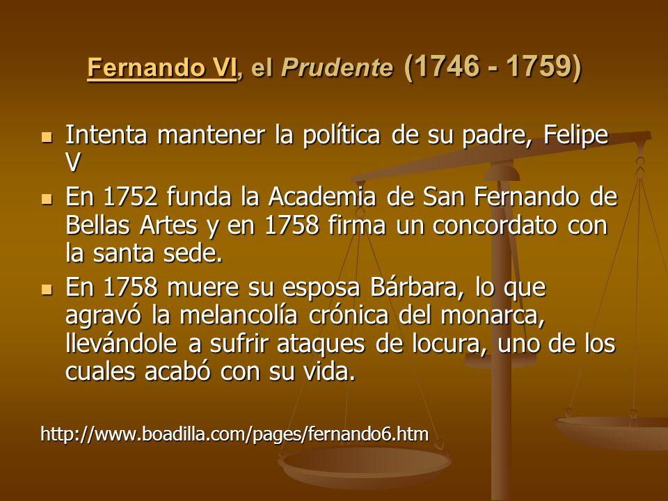 Fernando VI, el Prudente (1746 - 1759)