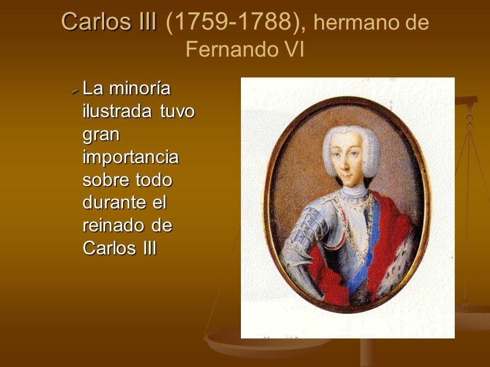 Carlos III (1759-1788), hermano de Fernando VI