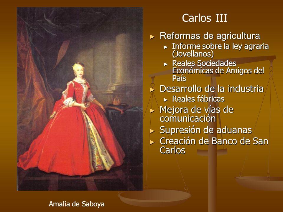 Carlos III Reformas de agricultura Desarrollo de la industria