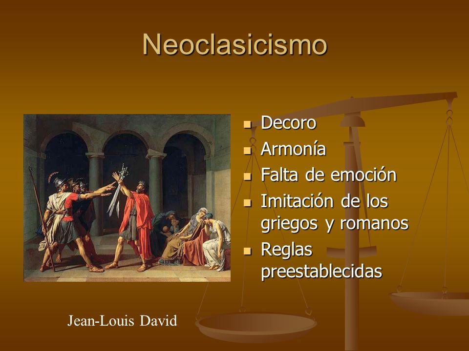 Neoclasicismo Decoro Armonía Falta de emoción